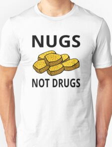 Nugs Not Drugs Unisex T-Shirt