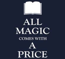 All Magic Comes With A Price Baby Tee