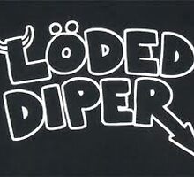 Loded Diper by ChloeDOAWK