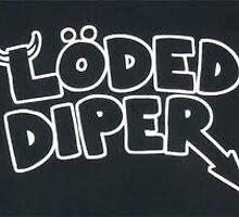 Loded Diper by ChloeDOAWK