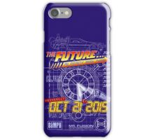 The Future... Already Been There Oct 21st 2015 iPhone Case/Skin