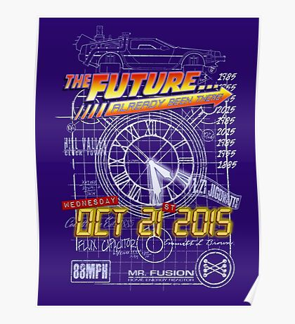 The Future... Already Been There Oct 21st 2015 Poster