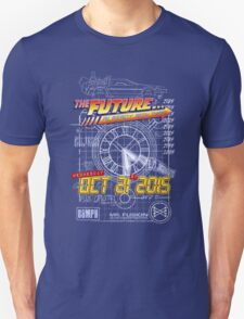 The Future... Already Been There Oct 21st 2015 Unisex T-Shirt
