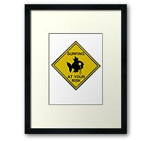 Surfing at your risk! Framed Print
