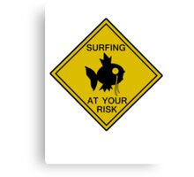 Surfing at your risk! Canvas Print