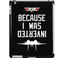 Because I was Inverted iPad Case/Skin