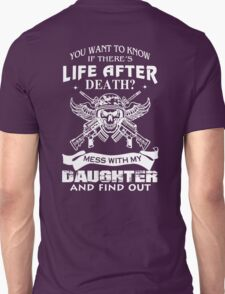 Mess With My Daughter And Find Out! T-Shirt