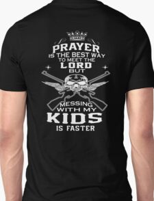 Mess With My Kids! T-Shirt