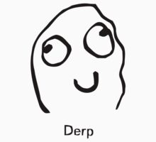 derp meme by 305movingart