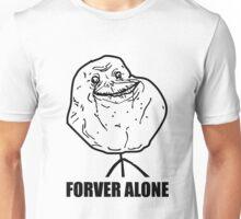 forever alone meme Unisex T-Shirt