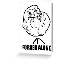 forever alone meme Greeting Card