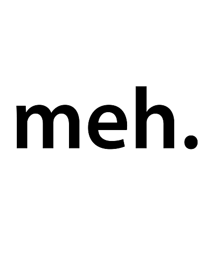 meh by 305movingart