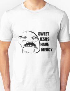 sweet jesus have mercy Unisex T-Shirt