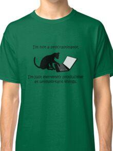 I'm Not a Procrastinator - Cat Classic T-Shirt