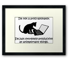 I'm Not a Procrastinator - Cat Framed Print