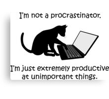 I'm Not a Procrastinator - Cat Canvas Print