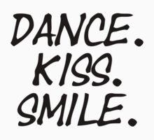 Dance. Kiss. Smile. by LUSP