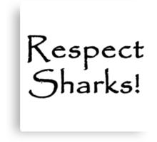 Respect Sharks Canvas Print