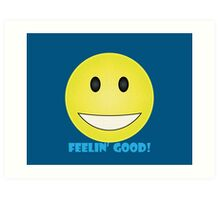 Feelin' Good! Art Print