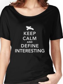 "Define ""interesting"" Women's Relaxed Fit T-Shirt"