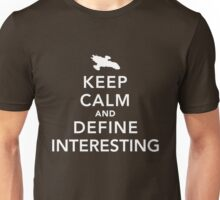 "Define ""interesting"" Unisex T-Shirt"