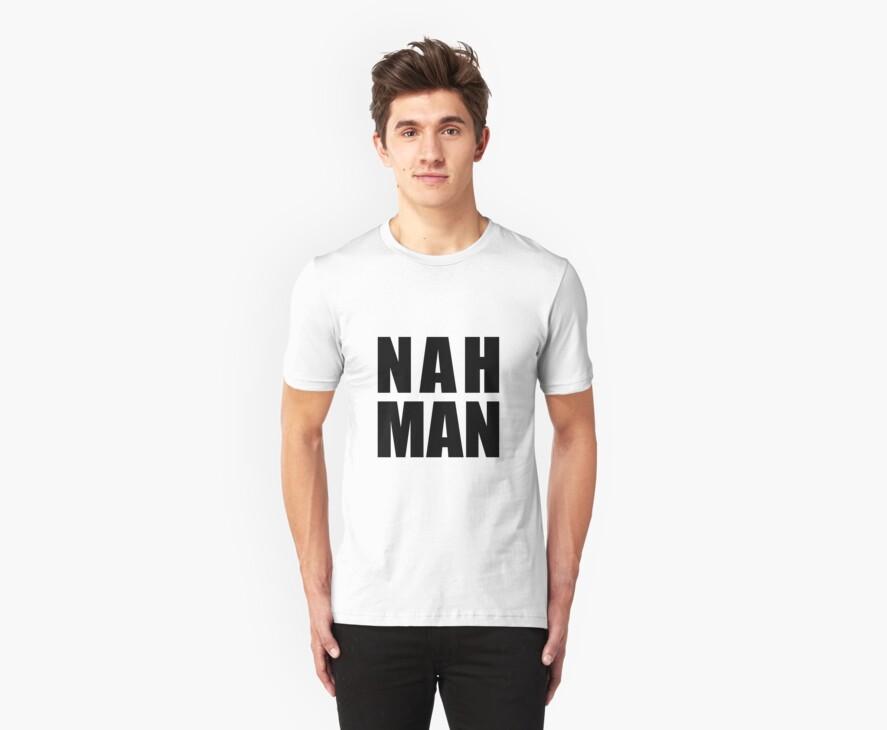 Nah Man by Thear
