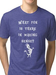 Discord - What fun is there in making sense? Tri-blend T-Shirt