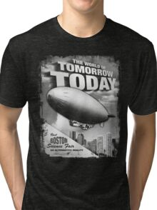 The World of Tomorrow. Today. Tri-blend T-Shirt