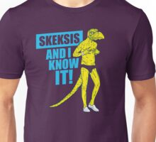 Skeksis and I know it! Unisex T-Shirt