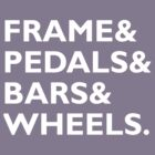 Frame&Pedals&Bars&Wheels.  by brio145