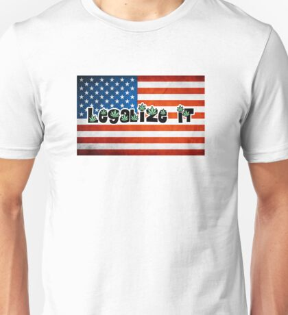 Legalize it american flag Unisex T-Shirt