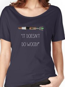 It Doesn't Do Wood! Women's Relaxed Fit T-Shirt