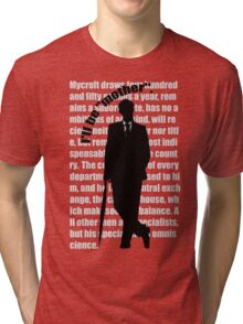 the indispensable Mycroft Holmes Tri-blend T-Shirt