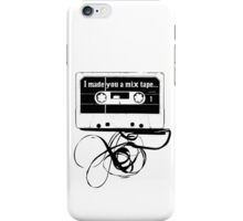 I made you a mix tape iPhone Case/Skin