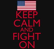 Keep Calm and Fight On Unisex T-Shirt