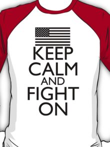 Keep Calm and Fight On Black and White T-Shirt