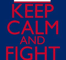 Keep Calm and Fight On Poster by pinballmap13