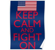 Keep Calm and Fight On Poster Poster