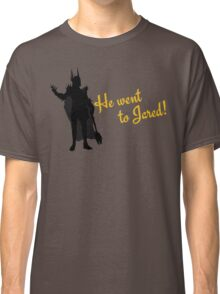 He Went to Jared! Classic T-Shirt