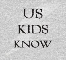 Us Kids Know by sheldonbrown88