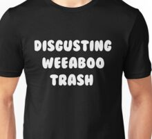 Disgusting Weeaboo Trash Unisex T-Shirt