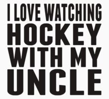 I Love Watching Hockey With My Uncle One Piece - Short Sleeve