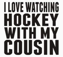 I Love Watching Hockey With My Cousin One Piece - Short Sleeve