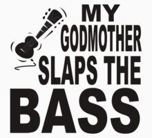 My Godmother Slaps The Bass Baby Tee