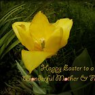 Happy Easter to a Wonderful Mother & Father by Vickie Emms