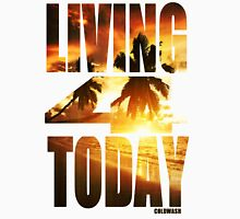 LIVING FOR TODAY Classic T-Shirt