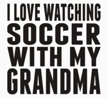 I Love Watching Soccer With My Grandma Kids Tee