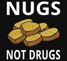 Nugs Not Drugs by coolfuntees