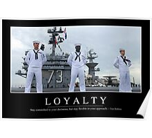 Loyalty: Inspirational Quote and Motivational Poster Poster