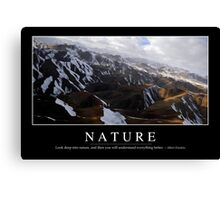 Nature: Inspirational Quote and Motivational Poster Canvas Print